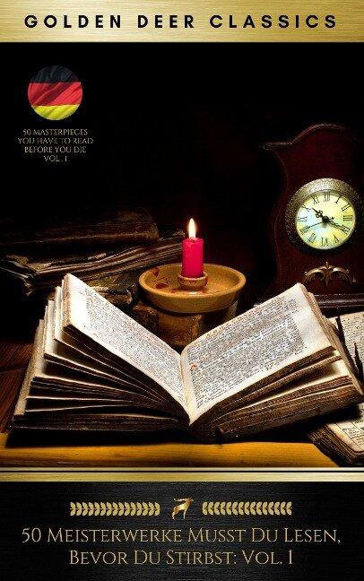 50 Meisterwerke Musst Du Lesen, Bevor Du Stirbst: Vol. 1 (Golden Deer Classics) - Voltaire, Franz Kafka, James Fenimore Cooper, Edgar Allan Poe, Nikolai Gogol
