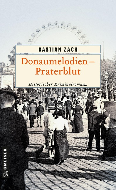 Donaumelodien - Praterblut - Bastian Zach