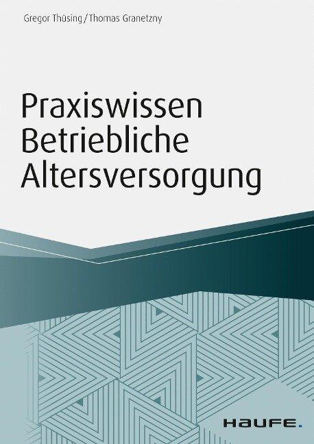 Praxiswissen Betriebliche Altersversorgung - Gregor Thüsing, Thomas Granetzny