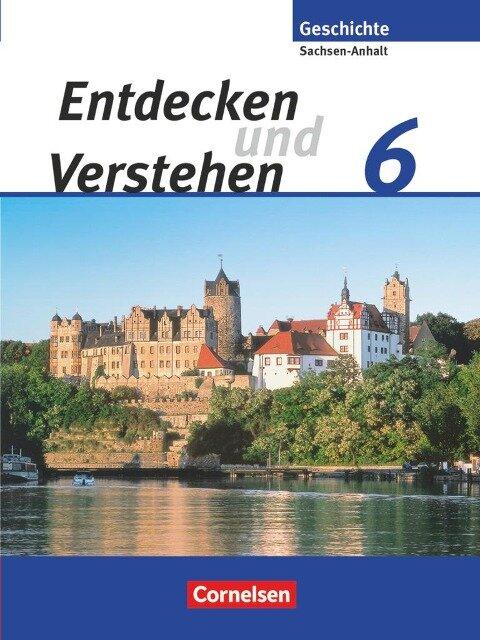 Entdecken und Verstehen 6. Schuljahr. Sachsen-Anhalt Schülerbuch -