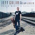 Train Keeps a Rolling - Jeff/Auger Golub