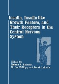 Insulin, Insulin-like Growth Factors, and Their Receptors in the Central Nervous System -