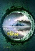 Die Ferne - Florian L. Arnold