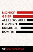 Alles so hell da vorn - Monika Geier