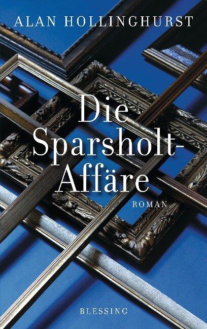 Die Sparsholt-Affäre - Alan Hollinghurst
