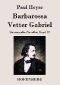 Barbarossa / Vetter Gabriel - Paul Heyse