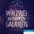 Wir Zwei in Fremden Galaxien - Kate Ling