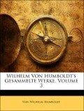 Wilhelm von Humboldt's gesammelte Werke, Dritter Band. - Von Wilhelm Humboldt