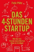 Das 4-Stunden-Startup - Felix Plötz