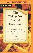 THINGS YOU WOULD HAVE SAID M - Jackie Hooper