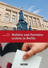 Wahlen und Parteiensystem in Berlin - Oskar Niedermayer