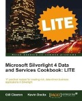 Microsoft Silverlight 4 Data and Services Cookbook: LITE - Gill Cleeren