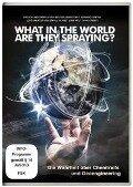 What in the World Are They Spraying - Die Wahrheit über Chemtrails und Geo-Engineering -