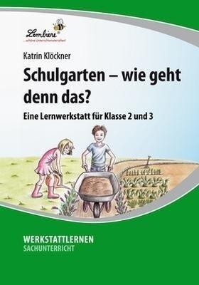 Schulgarten - wie geht denn das? (CD-ROM) - Katrin Klöckner