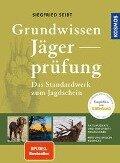 Grundwissen Jägerprüfung - Siegfried Seibt