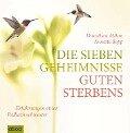 Die sieben Geheimnisse guten Sterbens - Annette Bopp, Dorothea Mihm