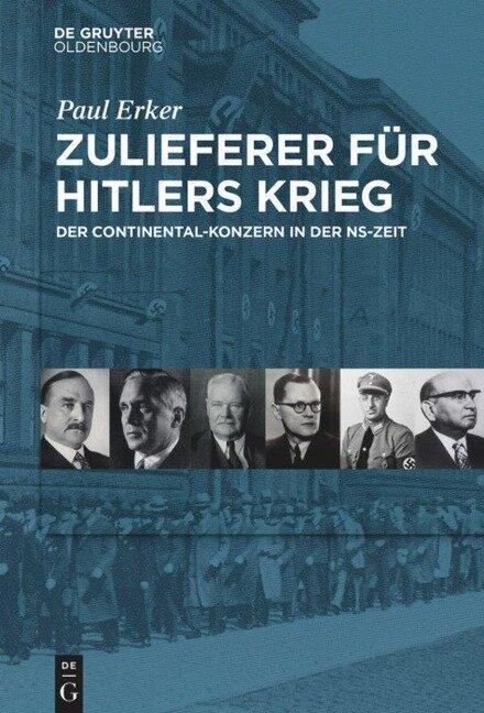 Zulieferer für Hitlers Krieg - Paul Erker