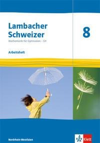 Lambacher Schweizer Mathematik 8 - G9. Arbeitsheft plus Lösungsheft Klasse 8. Ausgabe Nordrhein-Westfalen -