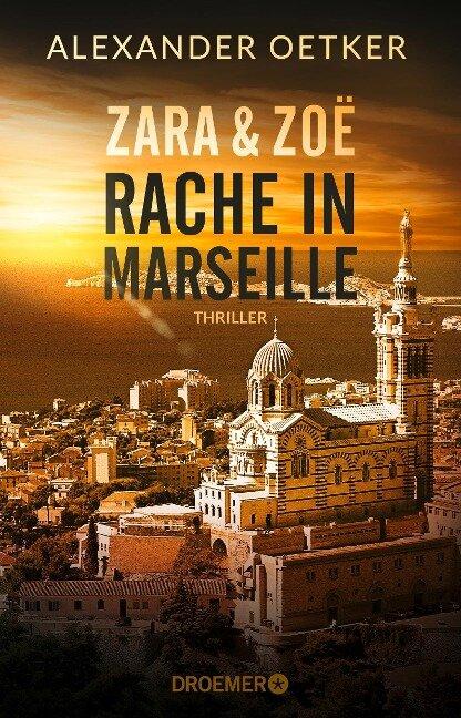 Zara und Zoë - Rache in Marseille - Alexander Oetker