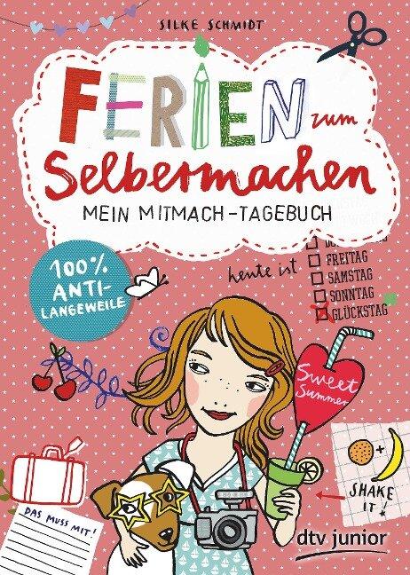 Ferien zum Selbermachen, Mein Mitmach-Tagebuch - Silke Schmidt