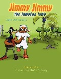 Jimmy Jimmy the Jumping Lamb Meets Phil the Duck - James M. Lamb II