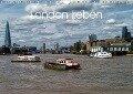 London Leben (Wandkalender 2018 DIN A4 quer) Dieser erfolgreiche Kalender wurde dieses Jahr mit gleichen Bildern und aktualisiertem Kalendarium wiederveröffentlicht. - Konstantin Binder