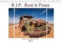 R.I.P. Rust in Peace - Marodes in der Wüste Namibias (Tischkalender 2018 DIN A5 quer) Dieser erfolgreiche Kalender wurde dieses Jahr mit gleichen Bildern und aktualisiertem Kalendarium wiederveröffentlicht. - Peter Härlein