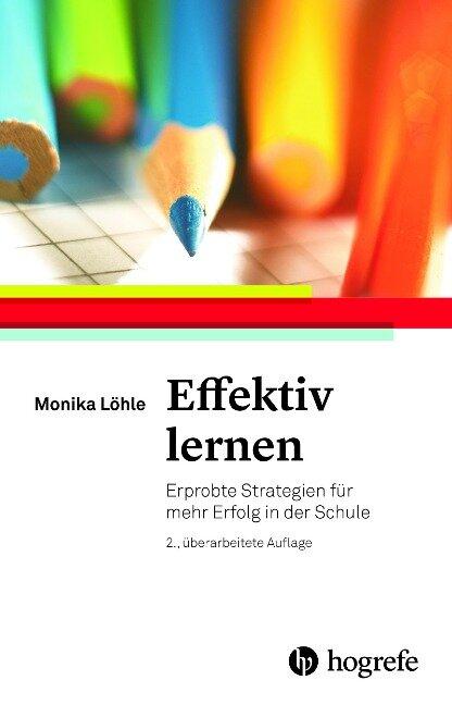 Effektiv lernen - Monika Löhle