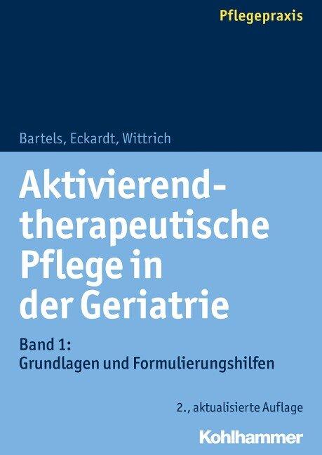 Aktivierend-therapeutische Pflege in der Geriatrie - Friedhilde Bartels, Claudia Eckardt, Anke Wittrich