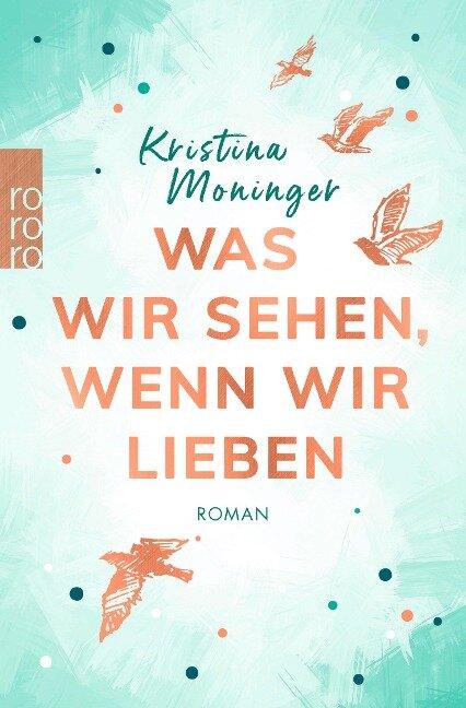Was wir sehen, wenn wir lieben - Kristina Moninger