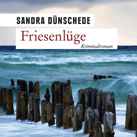 Friesenlüge (Ungekürzt) - Sandra Dünschede