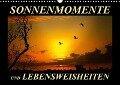 Sonnenmomente und Lebensweisheiten (Wandkalender 2018 DIN A3 quer) - Peter Roder
