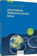 Arbeitsbuch Volkswirtschaftslehre - Marco Herrmann, Sarah John
