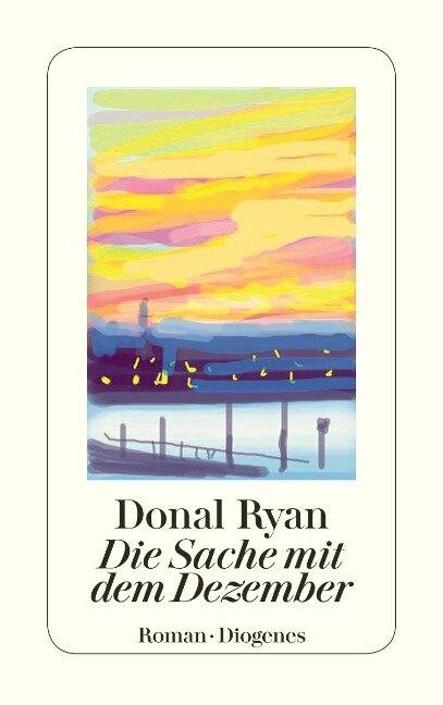 Die Sache mit dem Dezember - Donal Ryan
