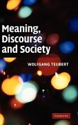 Meaning, Discourse and Society - Wolfgang Teubert