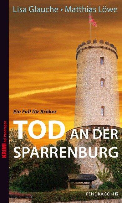 Tod an der Sparrenburg - Lisa Glauche, Matthias Löwe