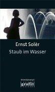 Staub im Wasser - Ernst Solèr