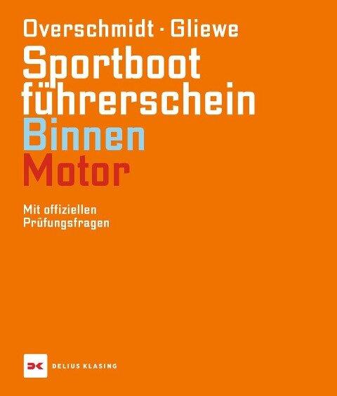 Sportbootführerschein Binnen - Motor - Heinz Overschmidt, Ramon Gliewe