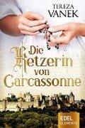 Die Ketzerin von Carcassonne - Tereza Vanek