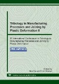 Tribology in Manufacturing Processes and Joining by Plastic Deformation II -