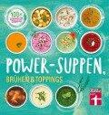 Power-Suppen, Brühen & Toppings - Dagmar von Cramm