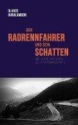 Der Radrennfahrer und sein Schatten - Olivier Haralambon