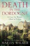 Death in the Dordogne - Martin Walker, Martin Walker