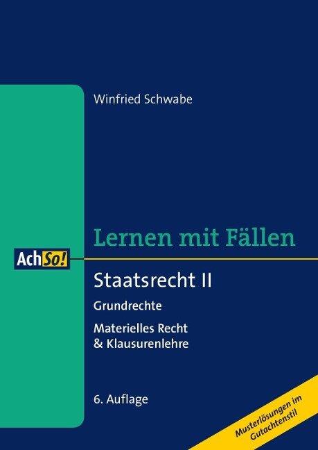 Staatsrecht II Grundrechte - Winfried Schwabe