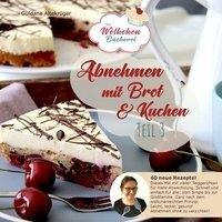 Abnehmen mit Brot und Kuchen Teil 3 - Güldane Altekrüger