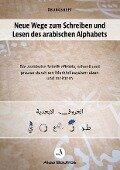 Neue Wege zum Schreiben und Lesen des arabischen Alphabets - Alaa Boutros