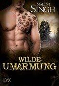 Wilde Umarmung - Nalini Singh
