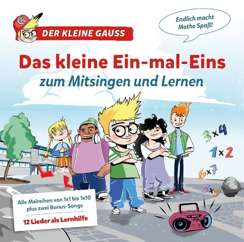 Der Kleine Gauss: Das kleine Ein-mal-Eins zum Mitsingen und Lernen -