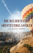 Die beliebtesten Abenteuerklassiker von Jules Verne - Jules Verne