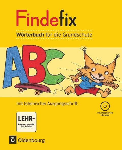 Findefix Wörterbuch in lateinischer Ausgangsschrift mit CD-ROM - Sandra Duscher, Johann Fackelmann, Mascha Kleinschmidt-Bräutigam, Margret Kolbe, Dirk Menzel